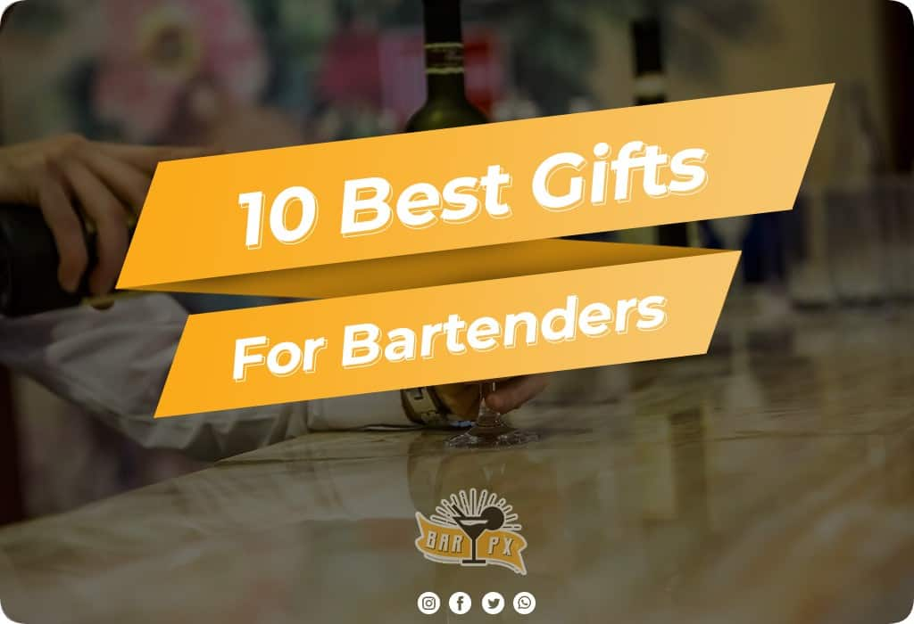 Best Gifts For Bartenders