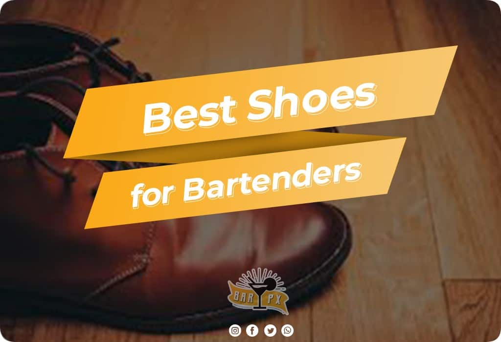 Best Shoes for Bartenders